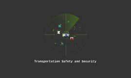 Transportation Safety and Security
