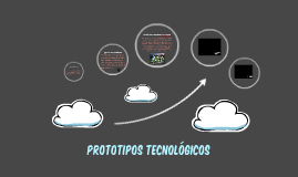 Copy of prototipos tecnologicos