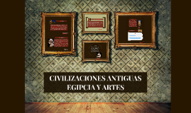 Copy of CIVILIZACIONES ANTIGUAS EGIPCIA Y ARTES