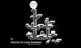 PROYECTO CASA RAMIREZ.