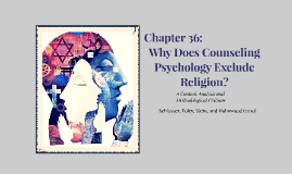 Chapter 36: Why Does Counseling Psychology Exclude Religion?