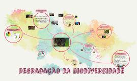 Copy of Degradação da biodiversidade