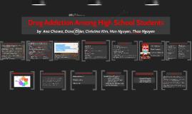 Copy of Drug Addiction Among High School Students