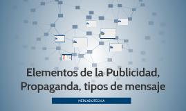 Elementos de la Publicidad, Propaganda, tipos de mensaje