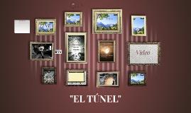 """""""EL TÚNEL"""""""