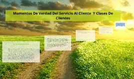 Momentos De Verdad Del Servicio Al Cliente  Y Clases De Clie