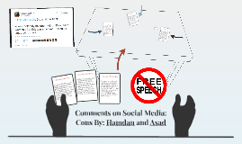 Comments on Social Media: Cons By: Hamdan and Asad