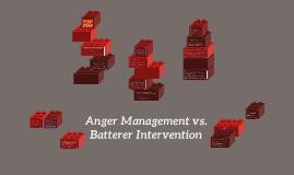 Anger Management vs. Batterer Intervention