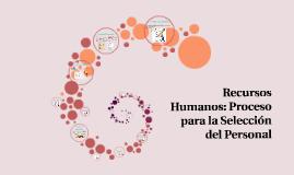 Recursos Humanos: Proceso para la Selección del Personal