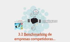 3.2 Benchmarking de empresas competidoras...