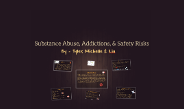 Substance Abuse, Addictions, and Safety Risks