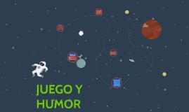 JUEGO Y HUMOR