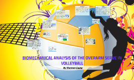 Copy of BIOMECHANICAL ANALYSIS OF THE OVERARM SERVE IN VOLLEYBALL