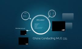 Choral Conducting MUS 335