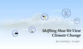 Shifting How we View Climate Change