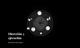 Dirección  y ejecución