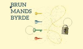 BRUN MANDS BYRDE