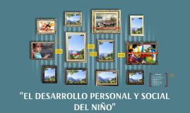 """Copia de Copy of """"EL DESARROLLO PERSONAL Y SOCIAL DEL NIÑO"""""""