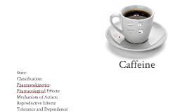 Lecture 8: Caffeine