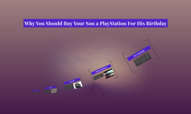 Why You Should Buy Your Son a PlayStation For His Birthday
