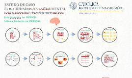ESTUDO DE CASO: EC9- CUIDADOS NA SAÚDE MENTAL