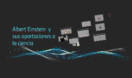 Copy of Albert Einstein  y sus aportaciones a la ciencia