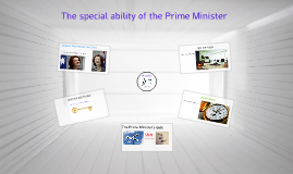 The special ability of the Prime Minister