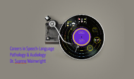 Careers in Speech-Language Pathology & Audiology