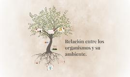 Relación entre los organismos y su ambiente.