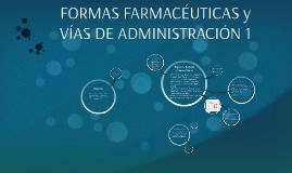 Copy of FORMAS FARMACÉUTICAS y VÍAS DE ADMINISTRACIÓN