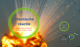 Copy of Chemische reactie