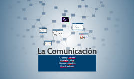 Copy of La Comunicación