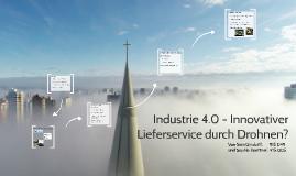 Innovativer Industrie 4.0 - Lieferservice durch Drohnen