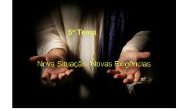Copy of 5º Tema - Novas situações , Novas Exiências