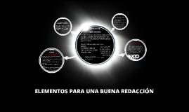 Copy of ELEMENTOS PARA UNA BUENA REDACCION
