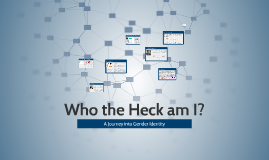 Who the Heck am I?