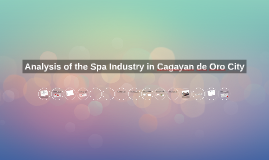 Analysis of the Spa Industry in Cagayan de Oro City