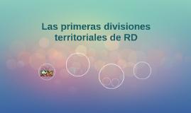 Las primeras divisiones territoriales de RD