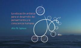 Educación artística para el desarrollo del pensamiento y la consciencia humana.
