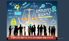 EMPLOYMENT STANDARDS BRANCH
