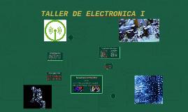 TALLER DE ELECTRÓNICA I