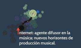 Internet: agente difusor en la música; nuevos horizontes de
