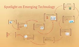Spotlight on Emerging Technology