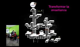 Transformar la enseñanza