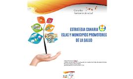 ESTRATEGIA CANARIA ISLAS Y MUNICIPIOS PROMOTORES DE LA SALUD