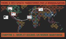 CHAPITRE 5: MERS ET OCEANS: UN MONDE MARITIMISE