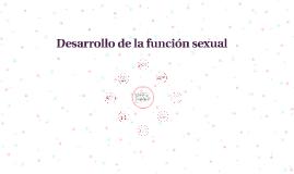 Desarrollo de la funcion sexual