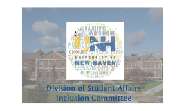 University of New Haven Division of Student Affairs Inclusion Committee