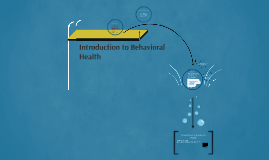 Introduction to Behavioral Health