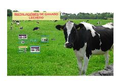 INSTALACIÓNES DE GANADO LECHERO